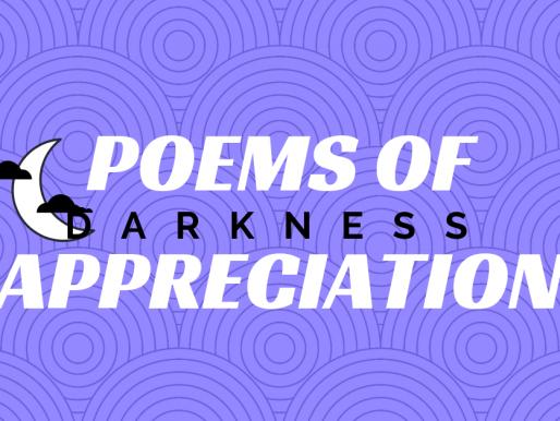 Poems of Appreciation: Darkness