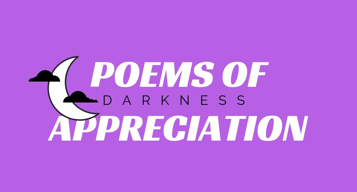 Poems of Appreciation: Darkness