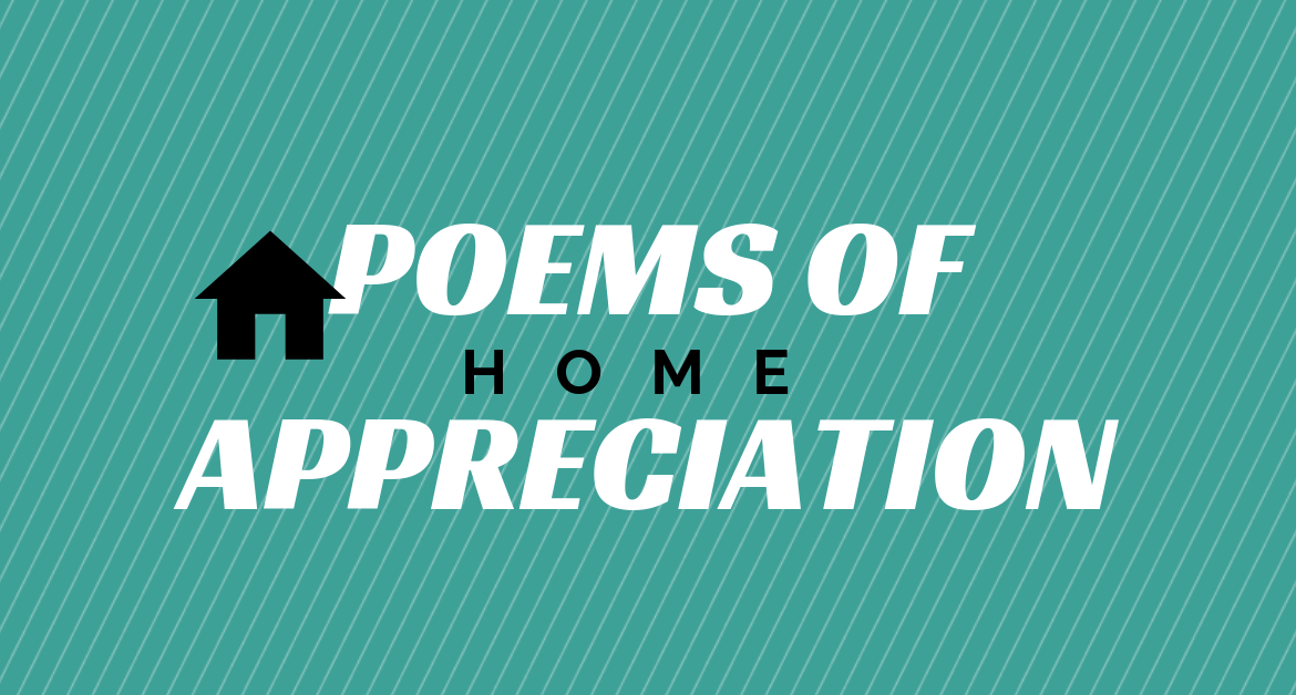 Poems of Appreciation: Home
